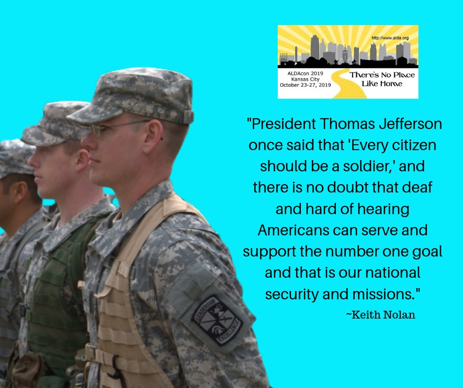 "Quote from Keith Nolan - ""President Thomas Jefferson once said that 'Every Citizen should be a soldier' and there is no doubt that deaf and hard of hearing Americans can serve and support the number one goal and that is our national security and missions."""